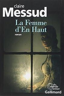 La femme d'en haut : roman