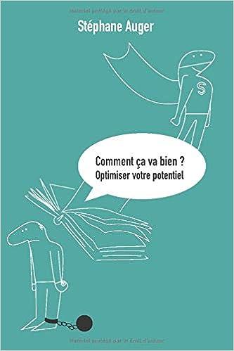 Amazon Fr Comment Ca Va Bien Optimiser Votre Potentiel Auger Stephane Livres