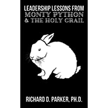 Leadership Lessons from Monty Python and the Holy Grail