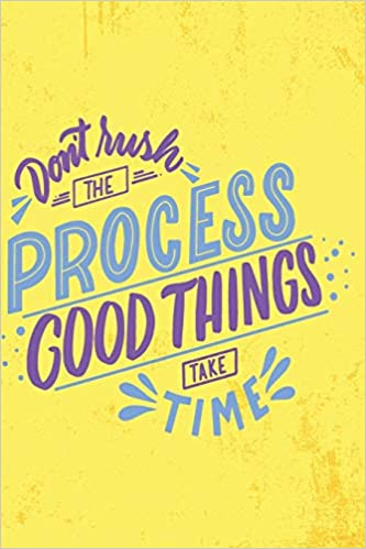 Time Best Books 2020 Don't Rush The Process Good Things Take Time   2019 & 2020 Mid