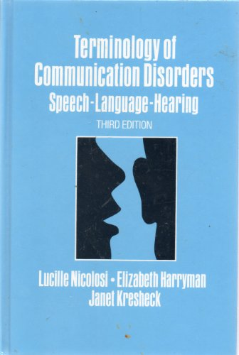 Terminology of Communication Disorders: Speech-Language-Hearing, Third Edition