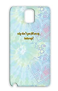 Drop Resistant WHY DONT YOU FILL ME UP, BUTTERCUP Gold For Sumsang Galaxy Note 3 Satire UP Funny Cover Case