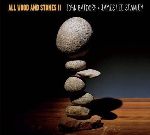 All Wood & Stones II by James Stanley & John Batdor (2013-05-04) All Wood And Stones