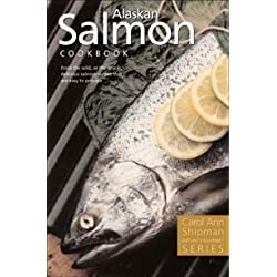 Alaska Salmon Cookbook (Nature's Gourmet Series) by Carol Ann Shipman (2004-06-15)