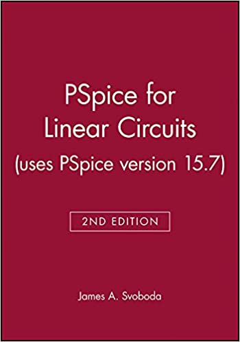 PSpice for Linear Circuits (uses PSpice version 15 7): James