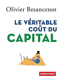 Le véritable coût du capital (Angles & reliefs) (French Edition) by [Besancenot, Olivier]
