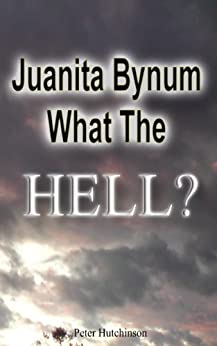 Juanita Bynum What The Hell?: 7 Years On by [Hutchinson, Mr Peter]