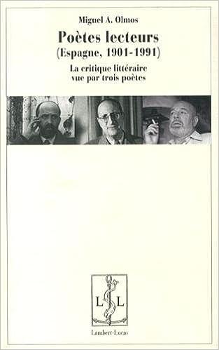 Lire en ligne Poètes lecteurs (Espagne, 1901-1991) La critique littéraire vue par trois poètes pdf ebook