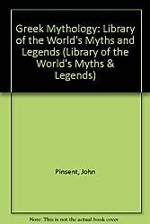 Greek Mythology (Library of the World's Myths and Legends)
