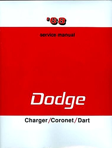 FULLY ILLUSTRATED 1968 DODGE REPAIR SHOP & SERVICE MANUAL & BODY MANUAL INCLUDES: Dart, Charger, Coronet, Super Bee, R/T, Coronet Deluxe, Coronet 440, and Coronet 500 R/T - 68