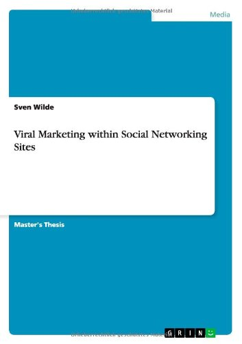 Viral Marketing within Social Networking Sites PDF