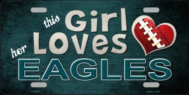 This Girl Loves Her Eagles Novelty Metal License Plate Tag