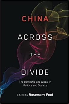 Book China Across the Divide: The Domestic And Global In Politics And Society
