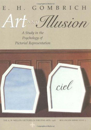 Art and Illusion: A Study in the Psychology of Pictorial Representation (Bollingen), by E. H. Gombrich