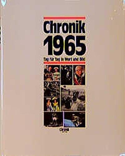 Chronik, Chronik 1965 (Chronik / Bibliothek des 20. Jahrhunderts. Tag für Tag in Wort und Bild)