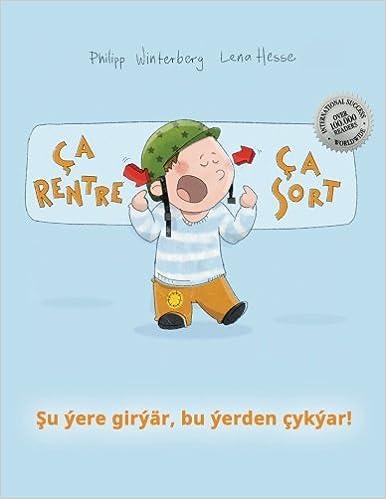 Ça rentre, ça sort ! Su ýere girýär, bu ýerden çykýar!: Un livre d'images pour les enfants (Edition bilingue français-turkmène)