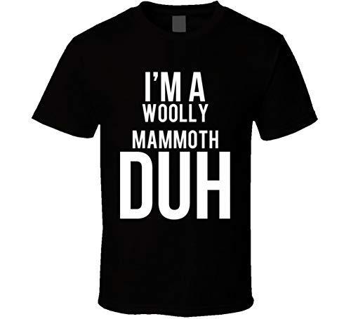 I'm a Woolly Mammoth Duh Parody Costume Halloween T Shirt S Black