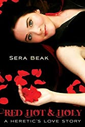 By Sera Beak - Red Hot and Holy: A Heretic's Love Story (Reprint) (2015-05-16) [Paperback]