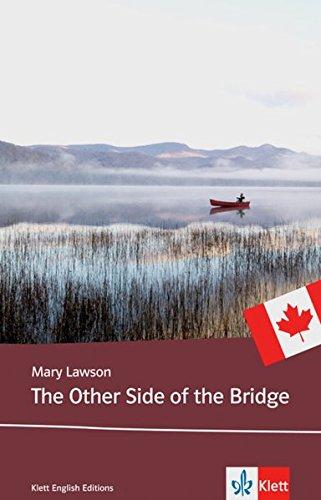The Other Side of the Bridge: Schulausgabe für das Niveau B2, ab dem 6. Lernjahr. Ungekürzter englischer Originaltext mit Annotationen (Klett English Editions)