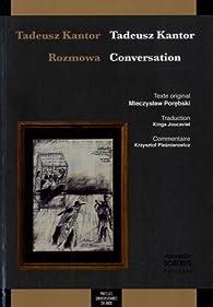Tadeusz Kantor : conversation par Tadeusz Kantor