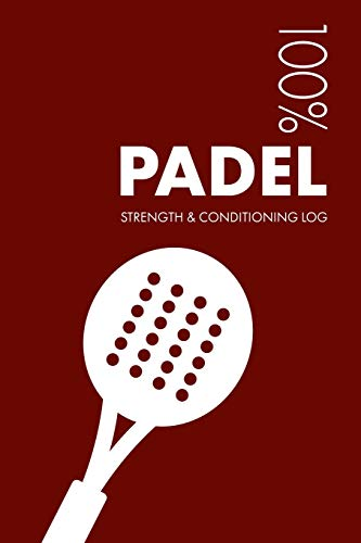 Padel Strength and Conditioning Log: Daily Padel Sports Workout Journal and Fitness Diary For Player and Coach - Notebook por Elegant Notebooks