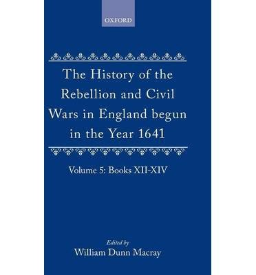 [(The History of the Rebellion and Civil Wars in England Begun in the Year 1641: Volume V)] [Author: Earl of Edward Hyde Clarendon] published on (November, 1996)