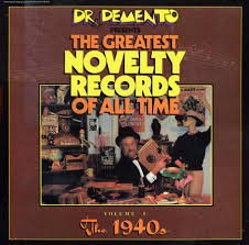 Dr. Demento Presents: Greatest Novelty Records of All Time, Vol. 1: 1940's [Vinyl] -