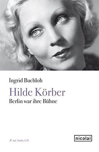 Hilde Körber: Berlin war ihre Bühne