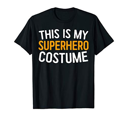 This Is My Superhero Costume T-Shirt Halloween Gift -