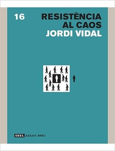 Descargar libros electrónicos gratuitos para libros electrónicos Resistència al caos (Idees) en español ePub