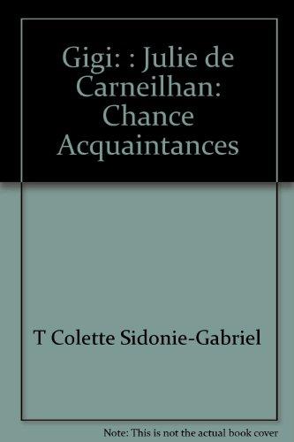 Gigi: : Julie de Carneilhan: Chance Acquaintances