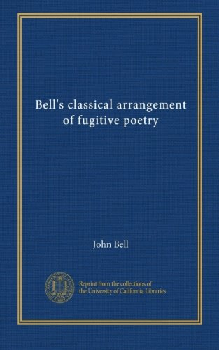 Bells Classical Arrangement (Bell's classical arrangement of fugitive poetry (v. 8))