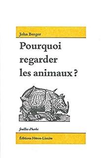 Pourquoi regarder les animaux?, Berger, John