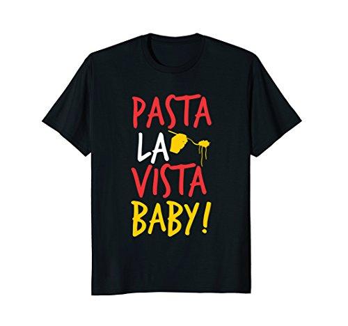 Pasta la vista baby - Funny Spaghetti T-Shirt