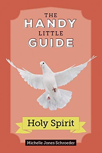 Handy Little Guide to the Holy Spirit (Charismatic Gifts Of The Holy Spirit Catholic)