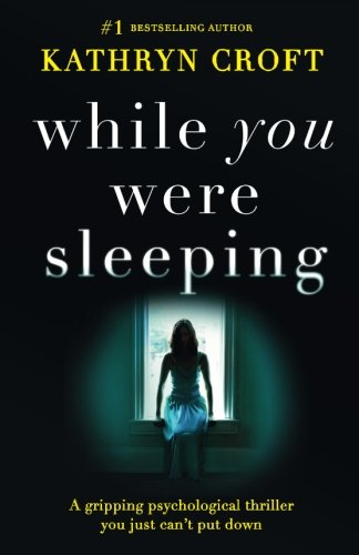 While You Were Sleeping: A gripping psychological thriller you just can't put down