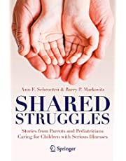 Shared Struggles: Stories from Parents and Pediatricians Caring for Children with Serious Illnesses