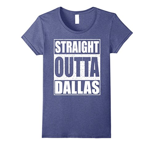 Womens Straight Outta Dallas T-shirt Funny Texas Gift Shirt XL Heather Blue