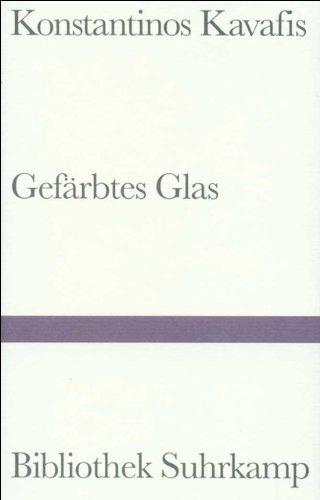 Gefärbtes Glas: Historische Gedichte. Griechisch und deutsch