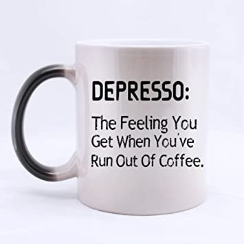 Funny Guy Mugs Gifts Funny Quotes Depresso The Feeling You Get When