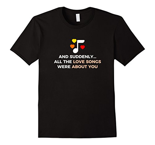 Love Songs About You Romantic Couple Valentine's T-shirt