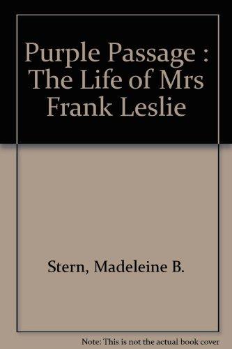 Purple Passage : The Life of Mrs Frank Leslie