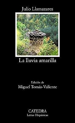 La lluvia amarilla (Letras Hispánicas): Amazon.es: Llamazares ...