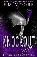 Knockout Queen: A Dark High School Romance (The Heights Crew Book 4)