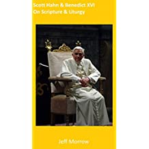 Scott Hahn and Benedict XVI on Scripture and Liturgy [Article]