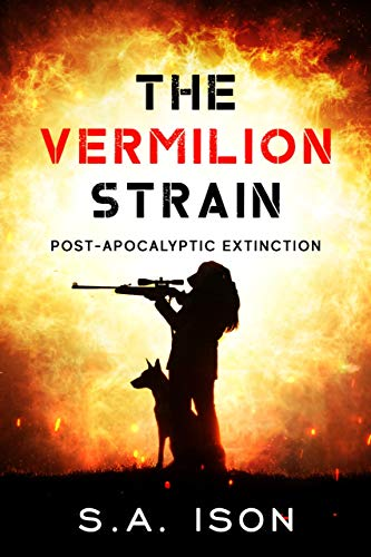 The Vermilion Strain : Post-Apocalyptic Extinction by [Ison, S.A. ]