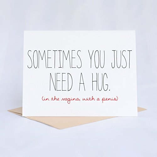 Funny Valentine's Day Card - Sometimes you Just Need A Hug - Love Card, Anniversary Card, All Occasion Card