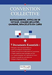 3157.maroquinerie, articles de voyage, chasse-sellerie, gainerie, bracelets en cuirs Convention collective