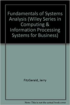 Book Fundamentals of Systems Analysis (Wiley Series in Computing and Information Processing Systems for Business)