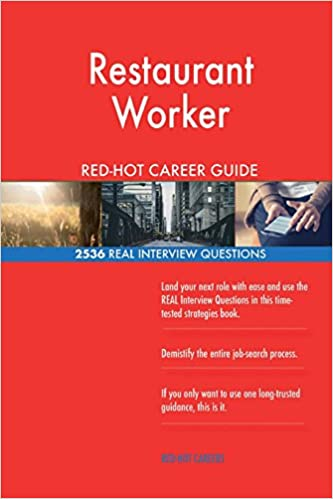 restaurant worker red hot career guide 2536 real interview questions red hot careers 9781720568506 amazoncom books